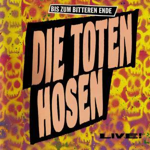 LP - Toten Hosen, Die Bis Zum Bitteren Ende Live!