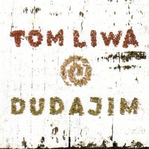 CD - Liwa, Tom Dudajim