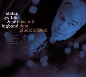 CD - Gwildis, Stefan & NDR Big Band Das Mit Dem Gl
