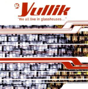 2LP - Yullik We All Live In Glasshouses
