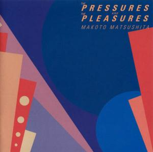 CD - Matsushita, Makoto The Pressures And The Pleasures