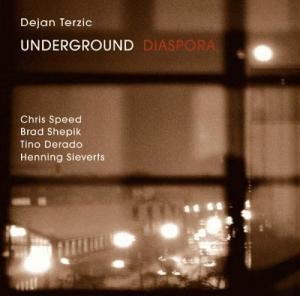 CD - Terzic, Dejan & Underground Diaspora