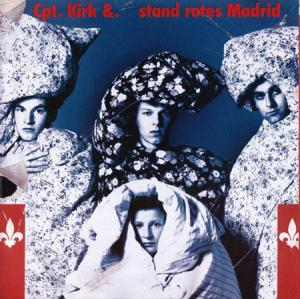 CD - Cpt. Kirk &. Stand Rotes Madrid
