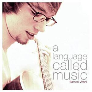 CD - Wahl, Simon A Language Called Music