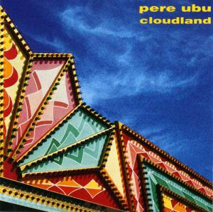 CD - Pere Ubu Cloudland