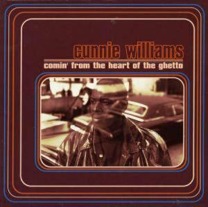 CD - Williams, Cunnie Comin' From The Heart Of The Ghetto