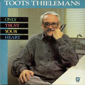 LP - Thielemans, Toots Only Trust Your Heart