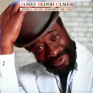 LP - Ulmer, James Blood America - Do You Remember The Love?