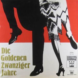 LP - Various Artists Die Goldenen Zwanziger Jahre - Das Dokument Einer Erregenden Zeit