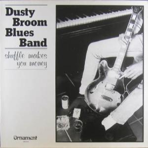 LP - Dusty Broom Blues Band Shuffle Makes You Money