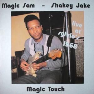 LP - Magic Sam & Shakey Jake Magic Touch - Live At Sylvio's 1968