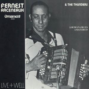 LP - Fernest Arceneaux & The Thunders Live+Well