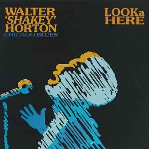 LP - Horton, Walter Shakey Looka Here