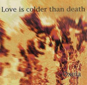 CD - Love Is Colder Than Death Oxeia