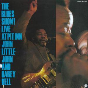 LP - John Littlejohn And Carey Bell Blues Show! Live At Pit Inn