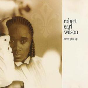 LP - Wilson, Robert Earl Never Give Up