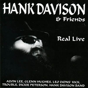 CD - Davison, Hank Band, Leo Lyons' Kick & Trouble Real Live - Hank Davison & Friends