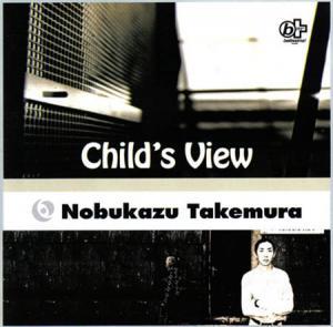 CD - Takemura, Nobukazu Child's View