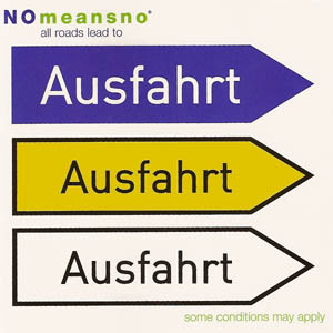 CD - Nomeansno All Roads Lead To Ausfahrt