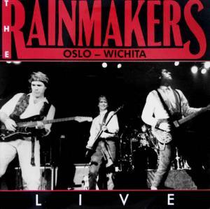 LP - Rainmakers, The Oslo - Wichita - Live