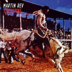 CD - Martin Rev Cheyenne