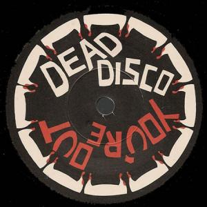 7inch - Dead Disco You're Out