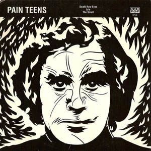 7inch - Pain Teens Death Row Eyes / The Smell