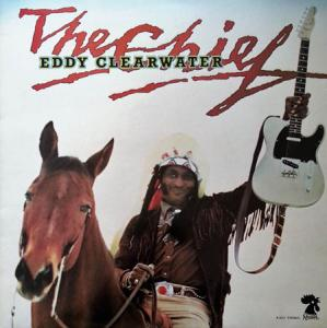 LP - Clearwater, Eddie The Chief