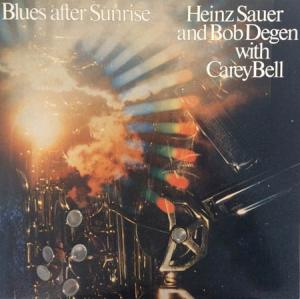 LP - Sauer, Heinz & Bob Degen With Carey Bell Blues After Sunrise