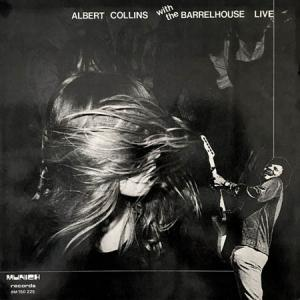 LP - King, Albert With The Barrelhouse Albert Collins With The Barrelhouse Live