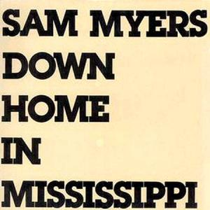 LP - Myers, Sam Down Home In Mississippi