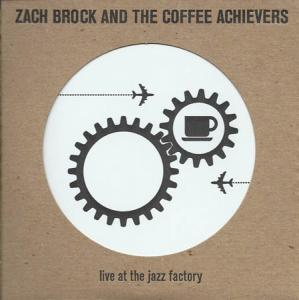 CD - Zach Brock And The Coffee Achievers Live At The Jazz Factory
