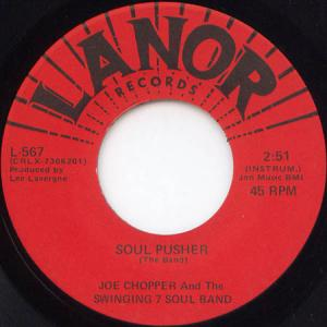 7inch - Joe Chopper And The Swinging 7 Soul Band Soul Pusher / For The Good Times