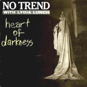 10inch - No Trend With Lydia Lunch Heart Of Darkness