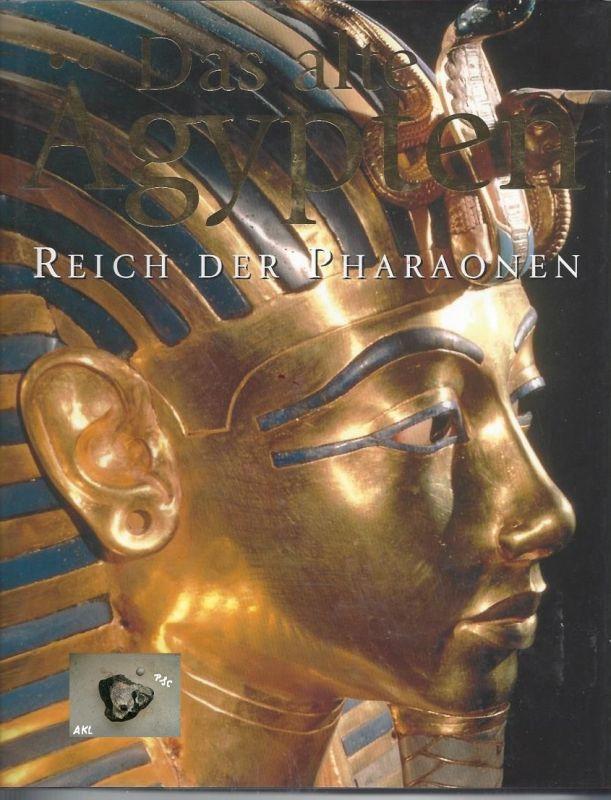Bildband: Das alte Ägypten, Reich der Pharaonen