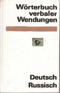 Fachbuch: Wörterbuch verbaler Wendungen, deutsch russisch