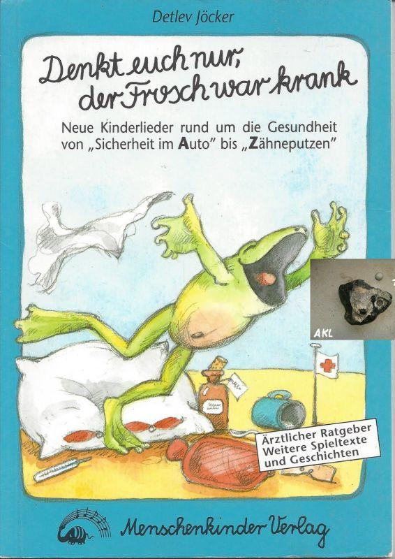 Heft: Denkt euch nur, der Frosch war krank, Detlev Jöcker