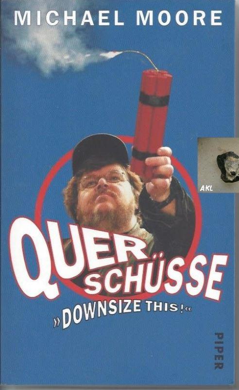 Taschenbuch: Querschüsse, Downsize this, Moore Michael