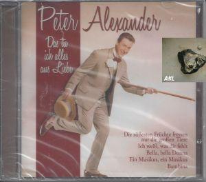Das Tu Ich Alles aus Liebe, Alexander Peter, CD