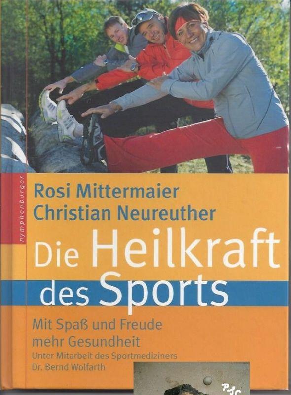 Die Heilkraft des Sports, Rosi Mittermaier, Christian Neureuther, gebunden