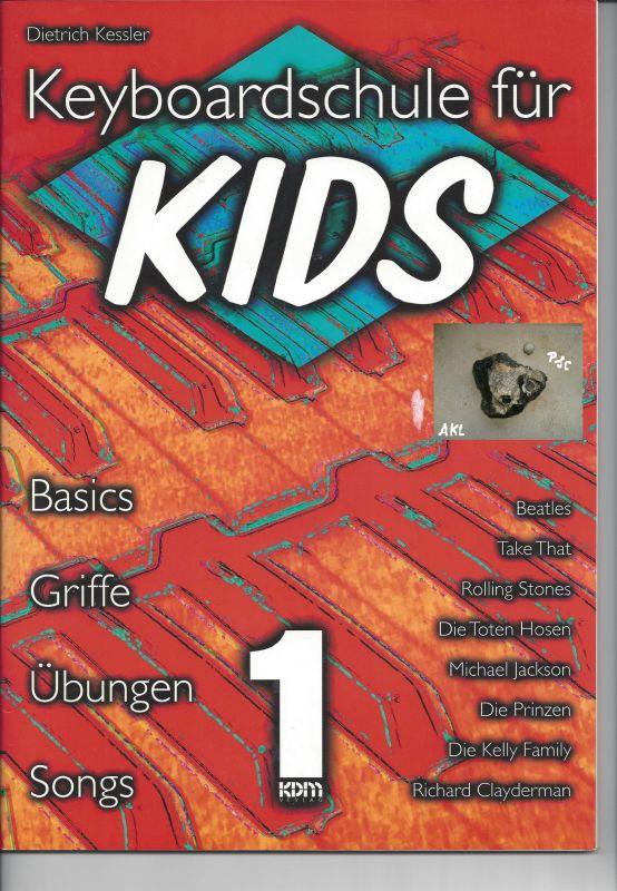Heft: Keyboardschule für Kids, Dietrich Kessler