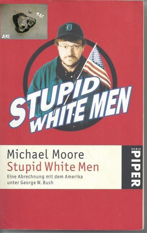 Stupid White Men, Michael Moore, Piper