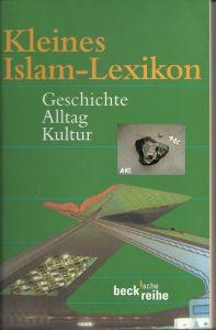 Kleines Islam-Lexikon, Geschichte, Alltag, Kultur