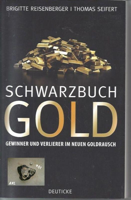 Schwarzbuch Gold, Gewinner und Verlierer im neuen Goldrausch