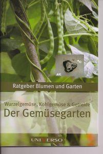 Der Gemüsegarten, Ratgeber Blumen und Garten, Heft