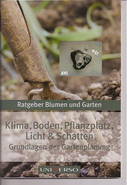 Klima, Boden, Pflanzplatz, Licht und Schatten, Gartenplanung