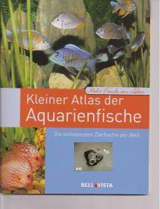 Kleiner Atlas der Aquarienfische, die beliebtesten Zierfische der Welt