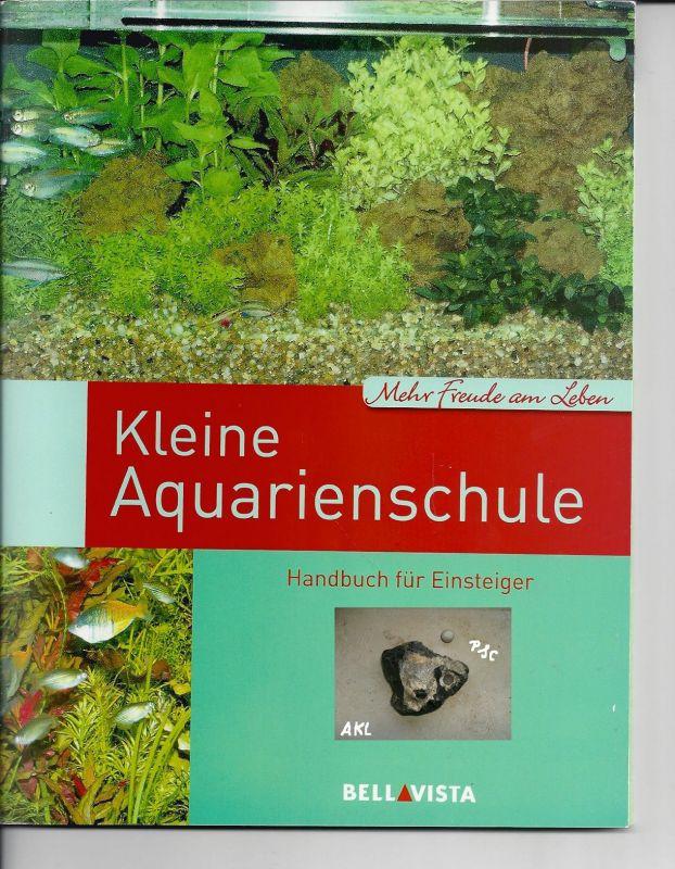 Kleine Aquarienschule, Handbuch für Einsteiger