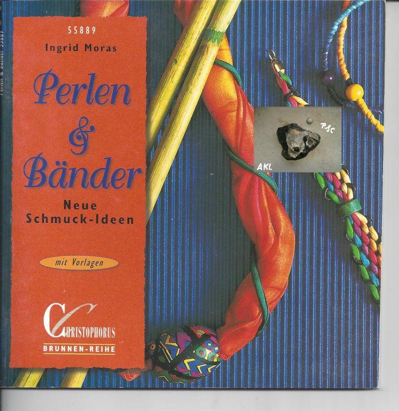 Perlen und Bänder, Neue Schmuckideen, Ingrid Moras, basteln