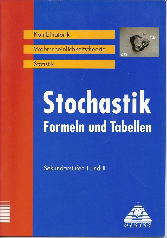Stochastik Formeln und Tabellen, Sekundarstufen I und II